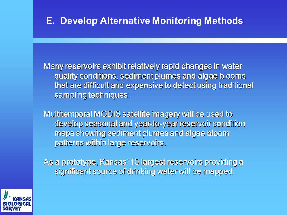 E. Develop Alternative Monitoring Methods Many reservoirs exhibit relatively rapid changes in water quality conditions, sediment plumes and algae bloo