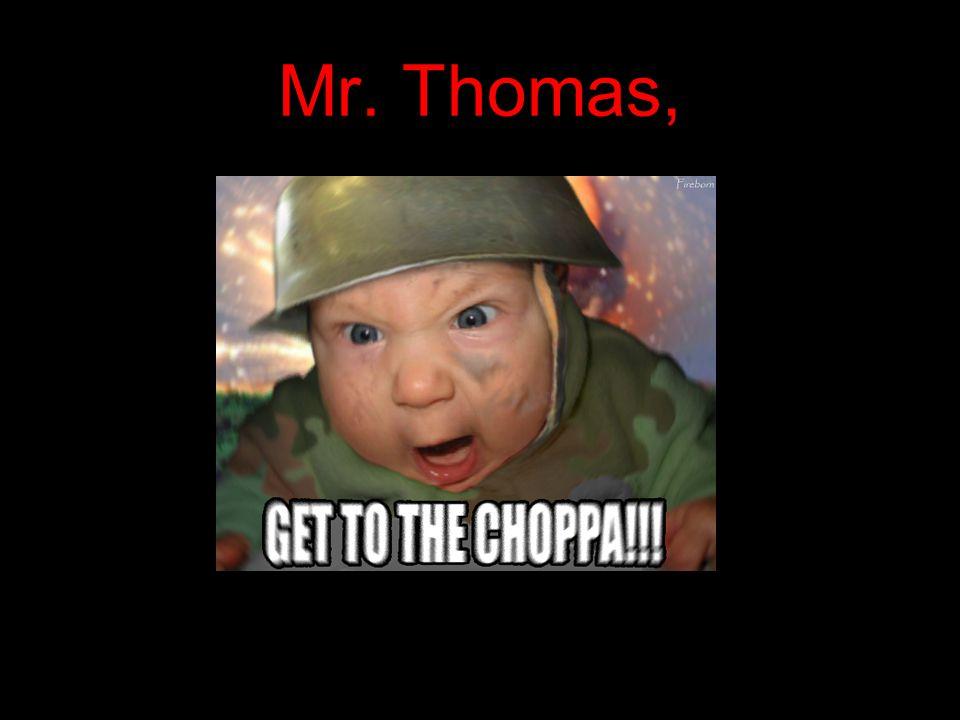 Mr. Thomas,
