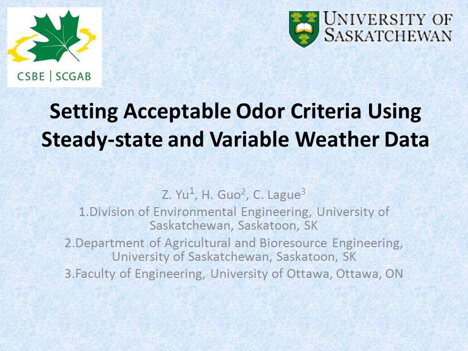 Setting Acceptable Odor Criteria Using Steady-state and Variable Weather Data Z.