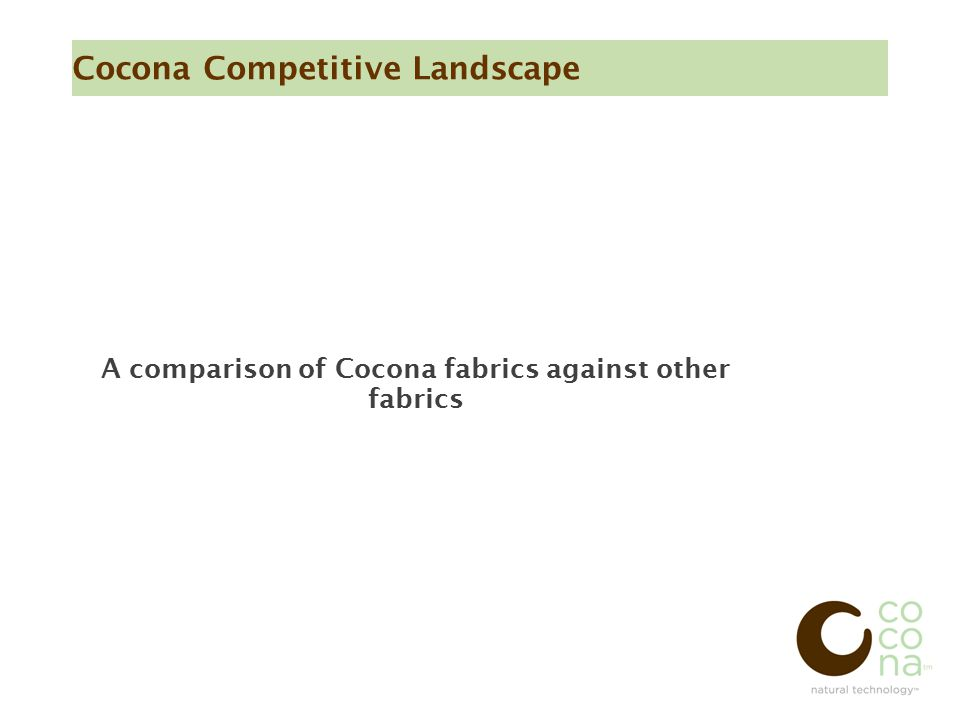 Cocona Competitive Landscape A comparison of Cocona fabrics against other fabrics
