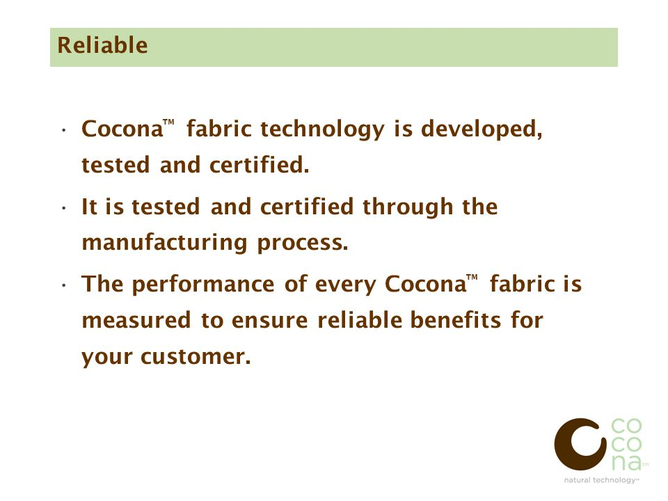 Reliable Cocona ™ fabric technology is developed, tested and certified.