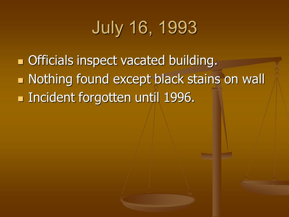 July 16, 1993 Officials inspect vacated building. Officials inspect vacated building.