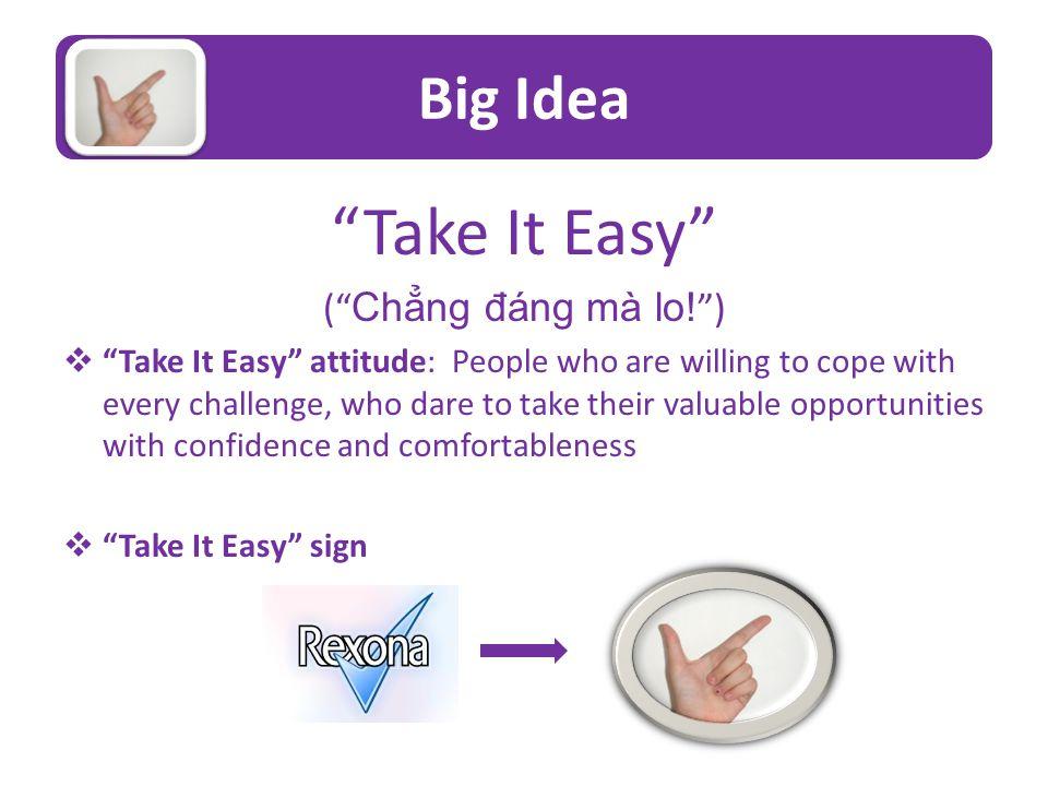 Big Idea Take It Easy ( Ch ẳng đ áng mà lo.