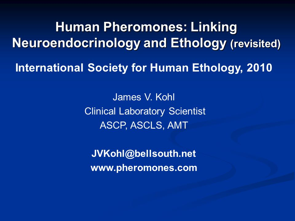 Kohl, Atzmueller, Fink, Grammer (2001) Human Pheromones: integrating neuroendocrinology and ethology.