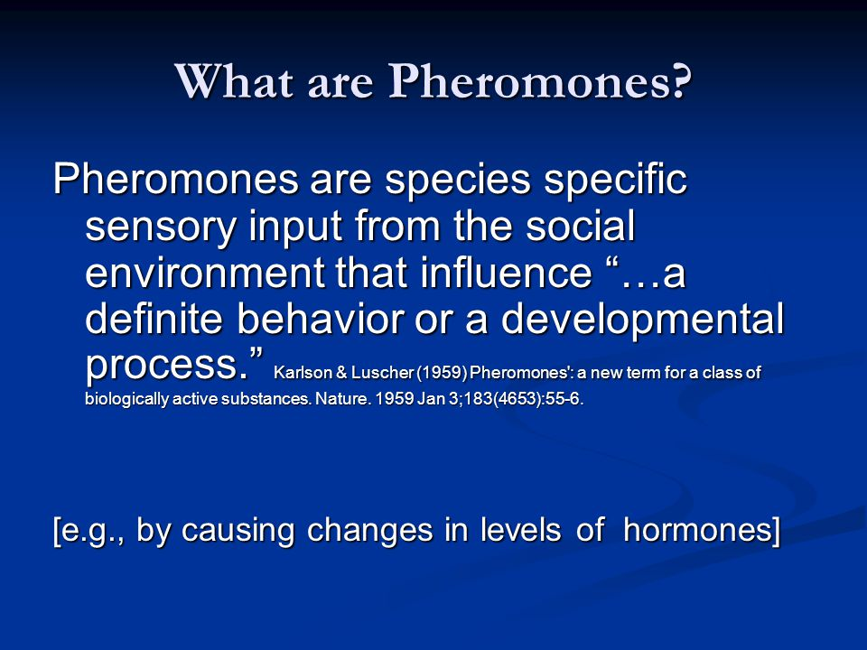 The neuroendocrinology of diverse sexual preferences Unconditioned stimulus (UCS): Pheromones Conditioned stimulus (CS): visual, auditory, tactile, gustatory—combined.