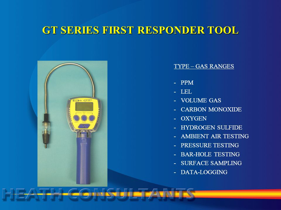 GT SERIES FIRST RESPONDER TOOL TYPE – GAS RANGES -PPM -LEL -VOLUME GAS -CARBON MONOXIDE -OXYGEN -HYDROGEN SULFIDE -AMBIENT AIR TESTING -PRESSURE TESTING -BAR-HOLE TESTING -SURFACE SAMPLING -DATA-LOGGING