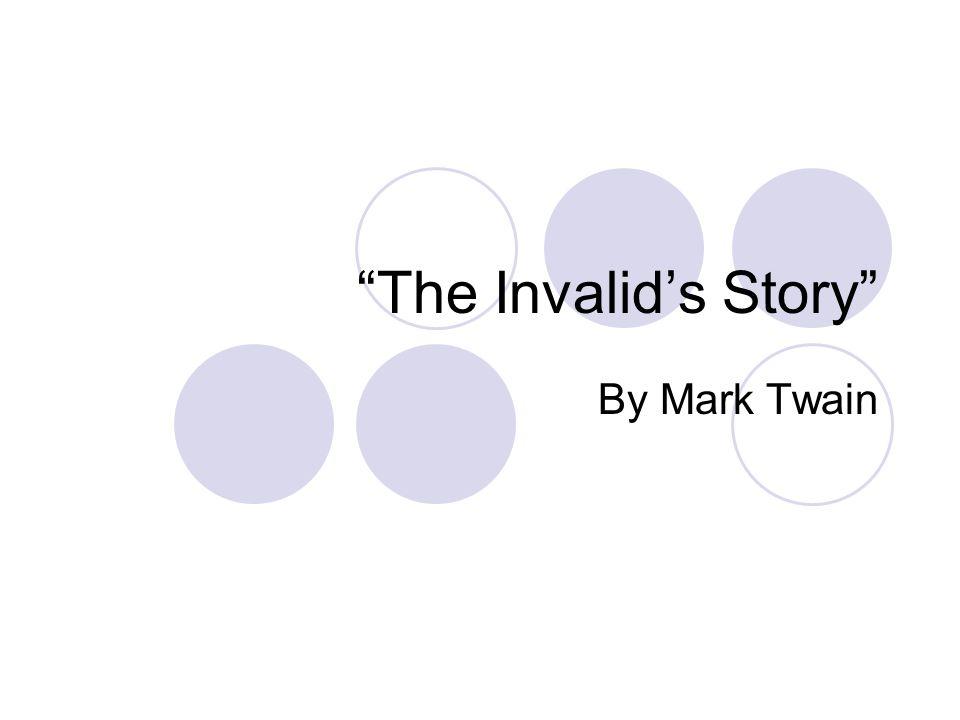 """""""The Invalid's Story"""" By Mark Twain"""