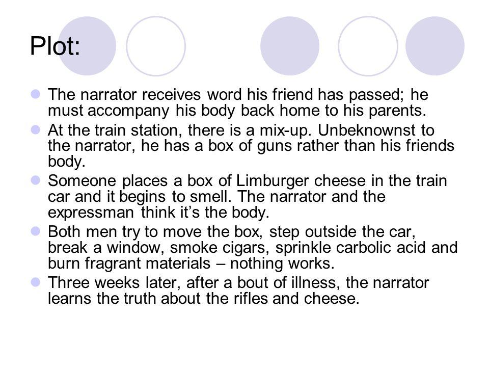 Characterization: Narrator – 41, bachelor, accompanies his friend's body in a train car.
