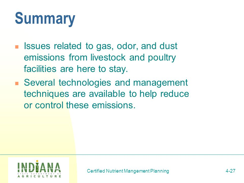 Logo Certified Nutrient Mangement Planning4-27 Summary Issues related to gas, odor, and dust emissions from livestock and poultry facilities are here to stay.