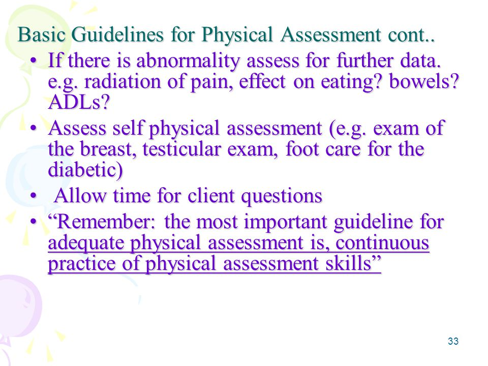 33 Basic Guidelines for Physical Assessment cont..