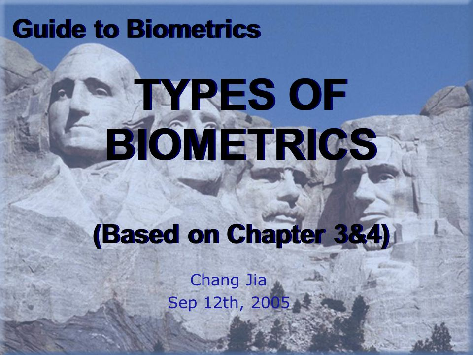 Physiological Behavioral Examples: face, fingerprint, hand geometry and iris recognition Examples: signature and voice Biometrics can be sorted into two classes: