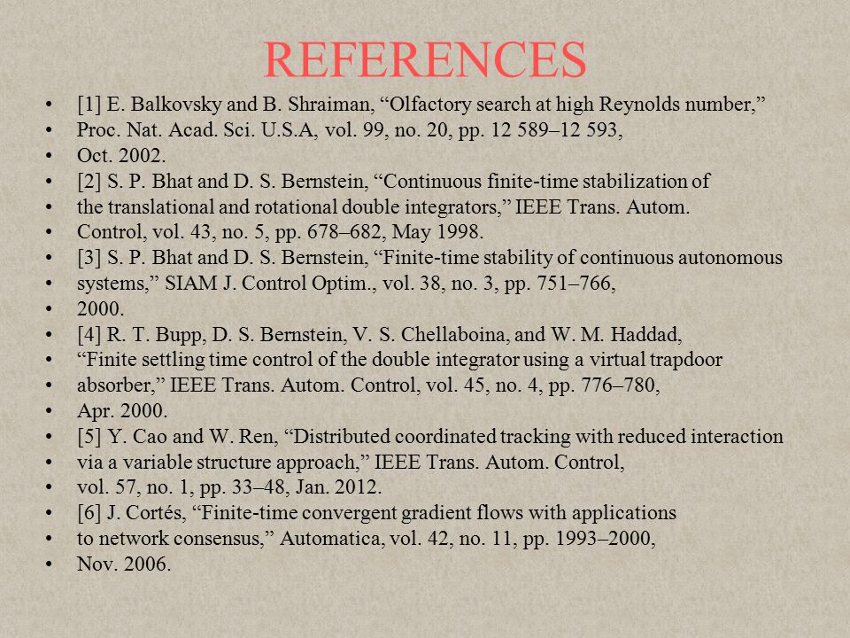 REFERENCES [1] E. Balkovsky and B. Shraiman, Olfactory search at high Reynolds number, Proc.