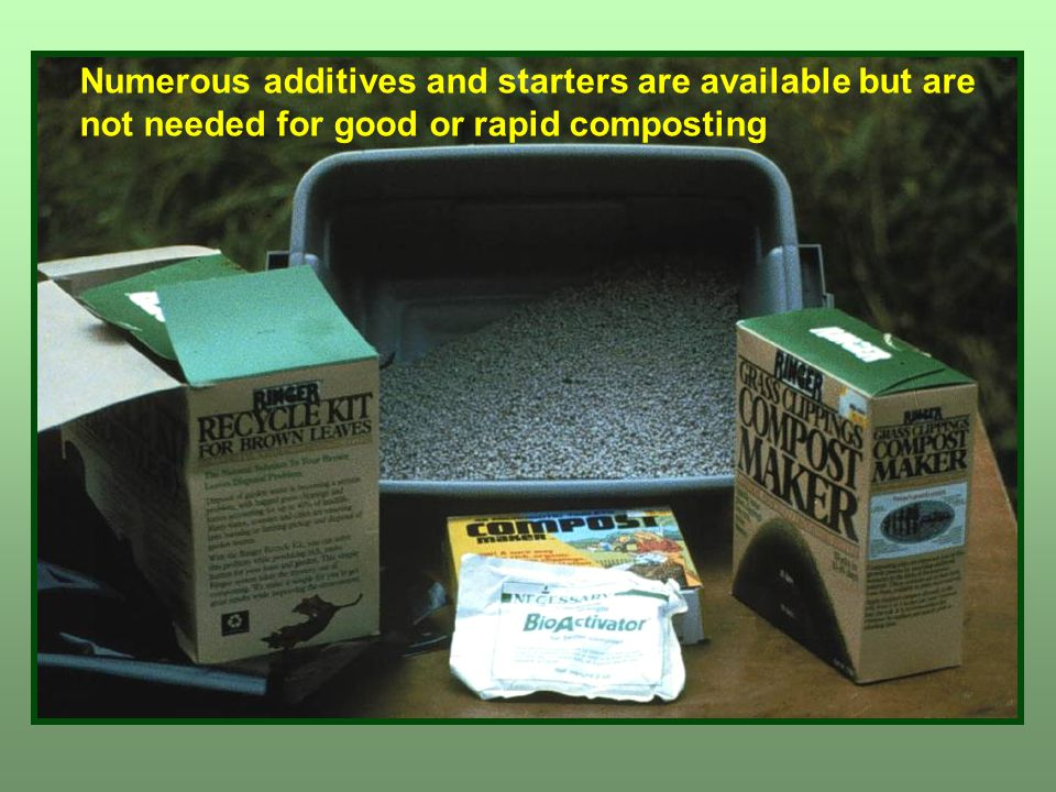 Numerous additives and starters are available but are not needed for good or rapid composting