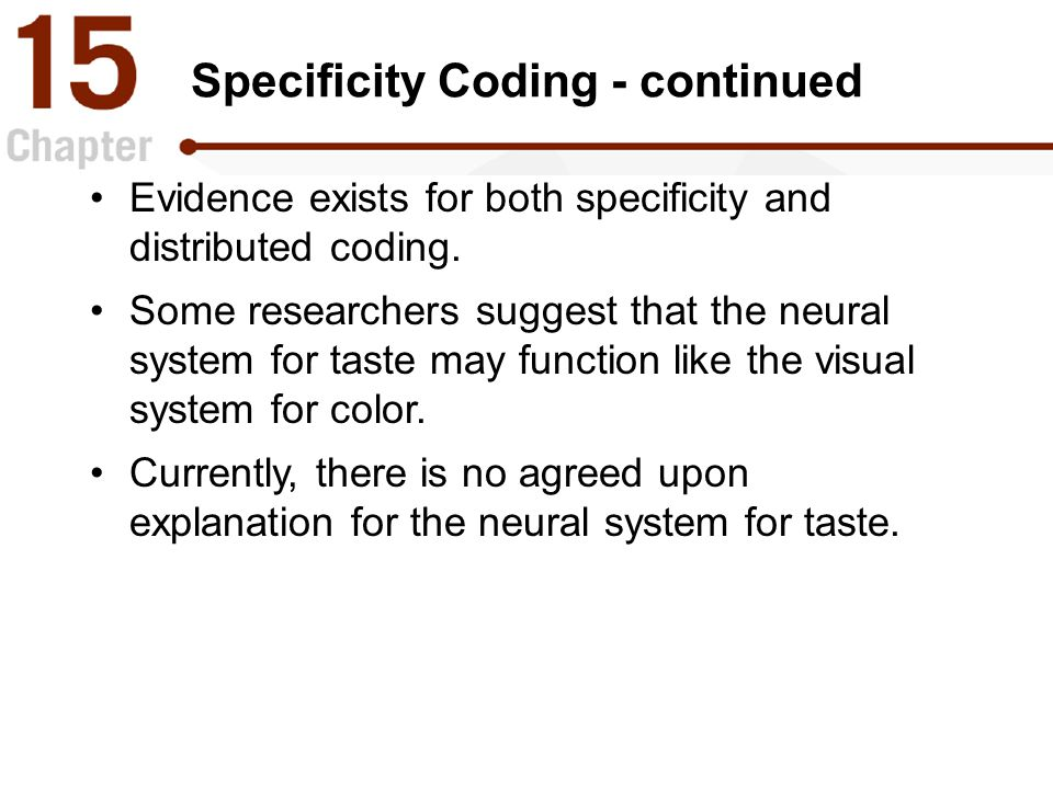 Specificity Coding - continued Evidence exists for both specificity and distributed coding.
