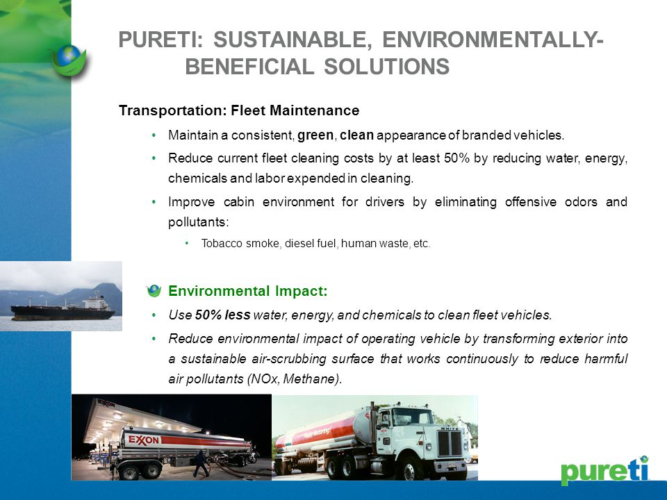 Transportation: Fleet Maintenance Maintain a consistent, green, clean appearance of branded vehicles. Reduce current fleet cleaning costs by at least