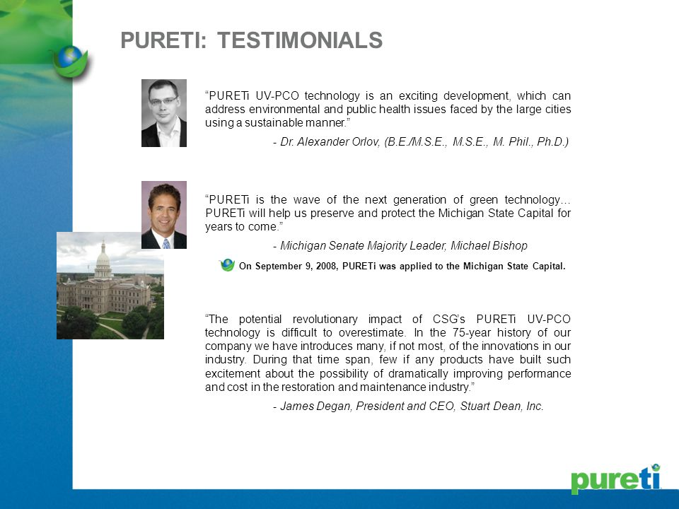 """PURETI: TESTIMONIALS """"PURETi UV-PCO technology is an exciting development, which can address environmental and public health issues faced by the large"""