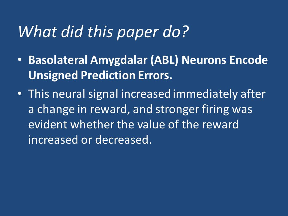How did they do it Recording single unit activity in a behavioral task in which rewards were unexpectedly delivered or omitted.