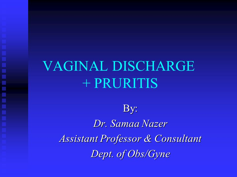 SIGNS AND SYMPTOMS Symptoms: 30-40% asymptomatic 30-40% asymptomatic Unpleasant vaginal odour (musty or fishy odor) Unpleasant vaginal odour (musty or fishy odor) Vaginal discharge: thin, grayish, or white Vaginal discharge: thin, grayish, or whiteSigns: Discharge is not adherent to the vagina, itching, burning is not usual Discharge is not adherent to the vagina, itching, burning is not usual