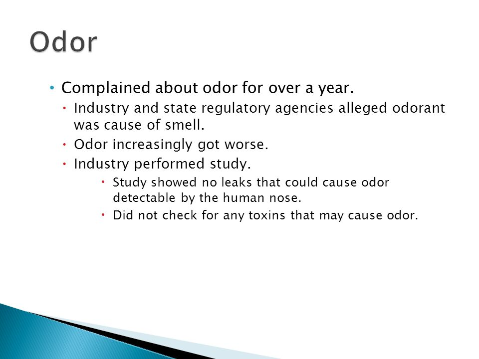 Complained about odor for over a year.