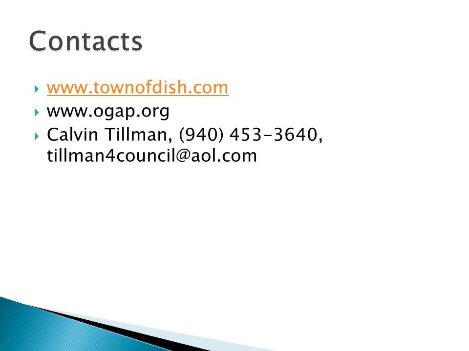  www.townofdish.com www.townofdish.com  www.ogap.org  Calvin Tillman, (940) 453-3640, tillman4council@aol.com
