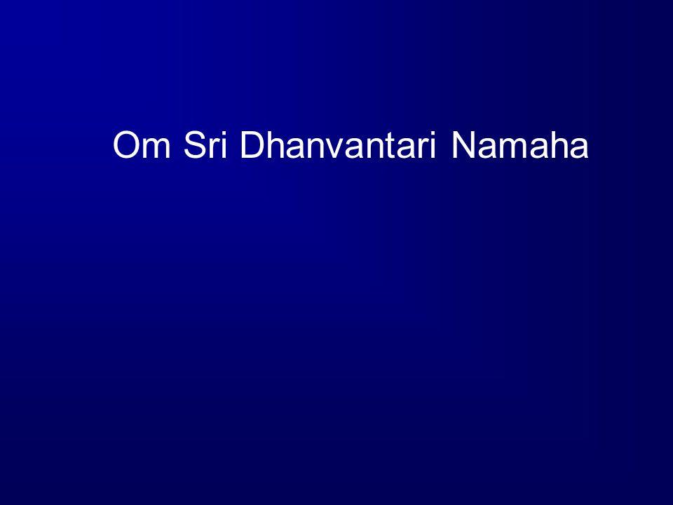 Om Sri Dhanvantari Namaha