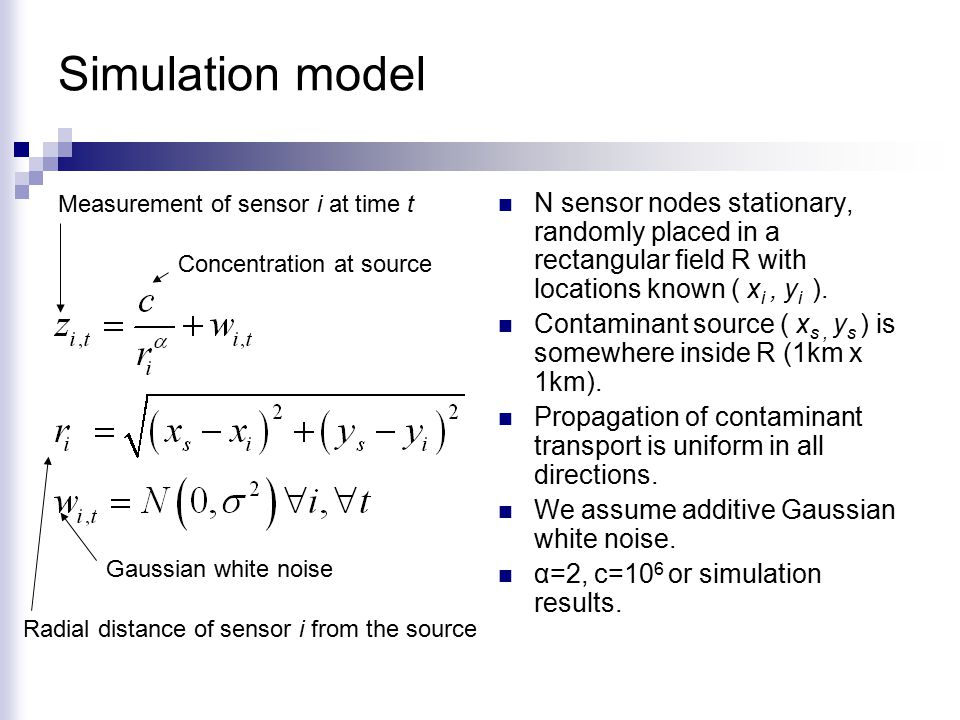 Simulation model N sensor nodes stationary, randomly placed in a rectangular field R with locations known ( x i, y i ).