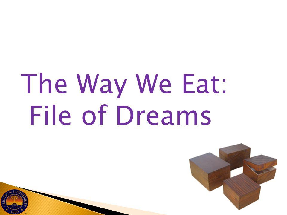 The Way We Eat: File of Dreams