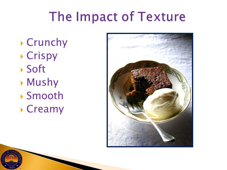  Crunchy  Crispy  Soft  Mushy  Smooth  Creamy
