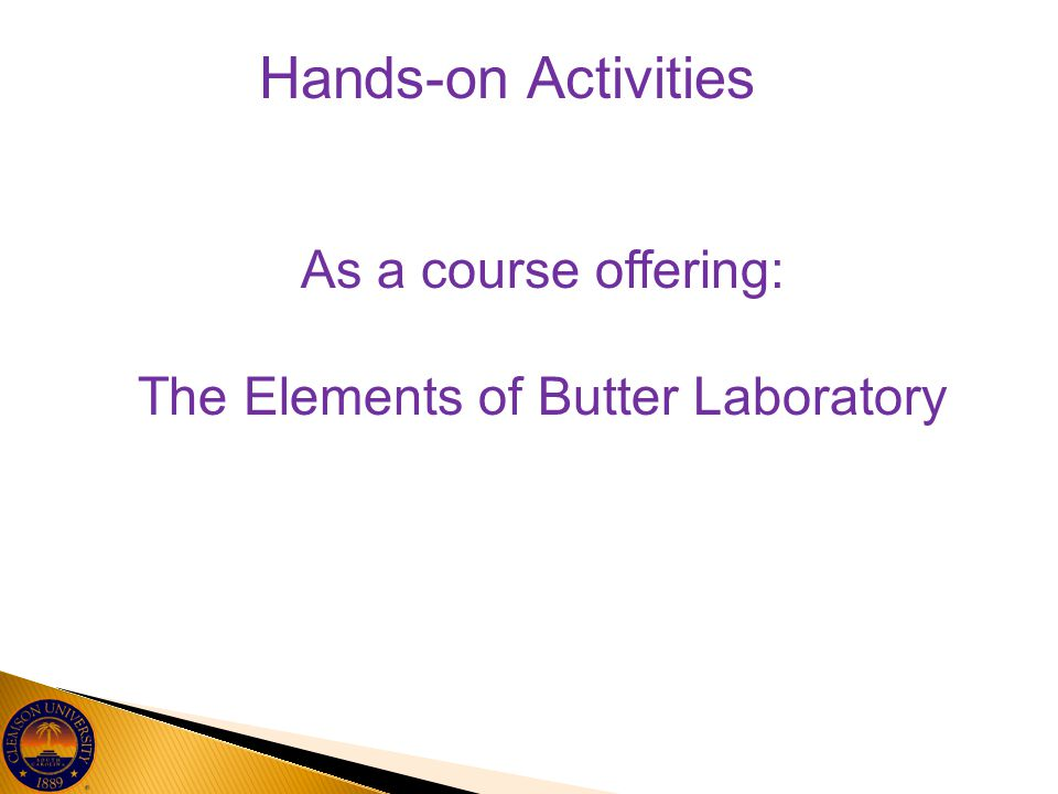 Hands-on Activities As a course offering: The Elements of Butter Laboratory