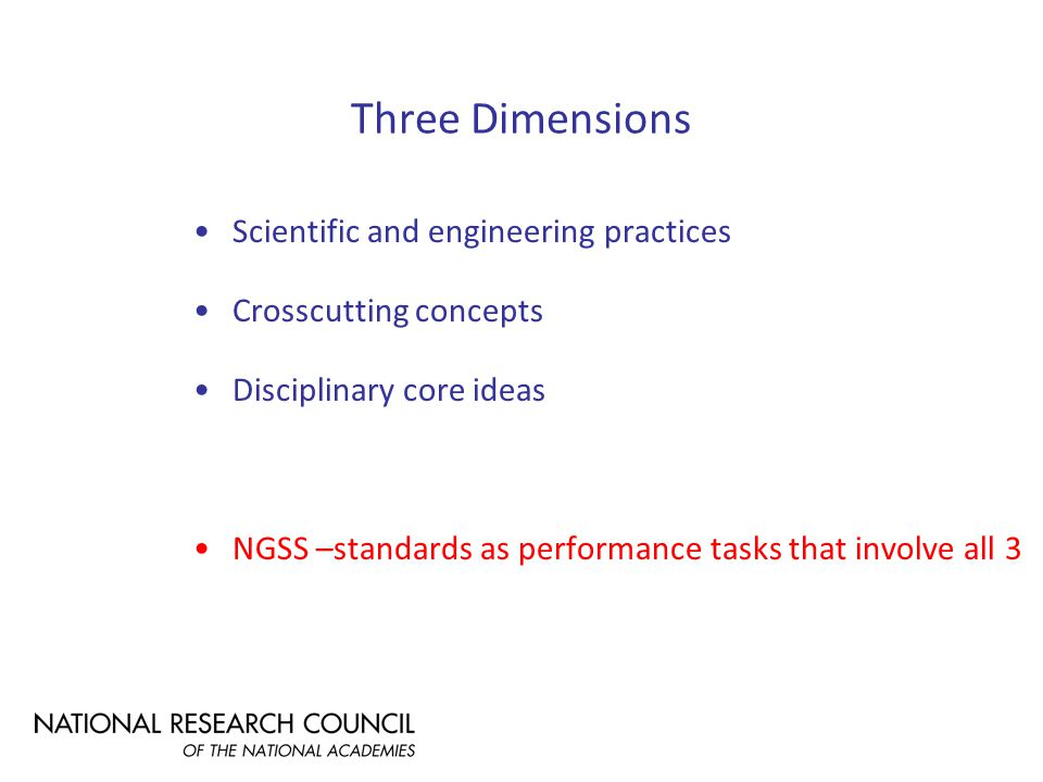 Goals of the Framework Coherent investigation of core ideas across multiple years of school More seamless blending of practices with core ideas and crosscutting concepts NGSSS closely based on Framework