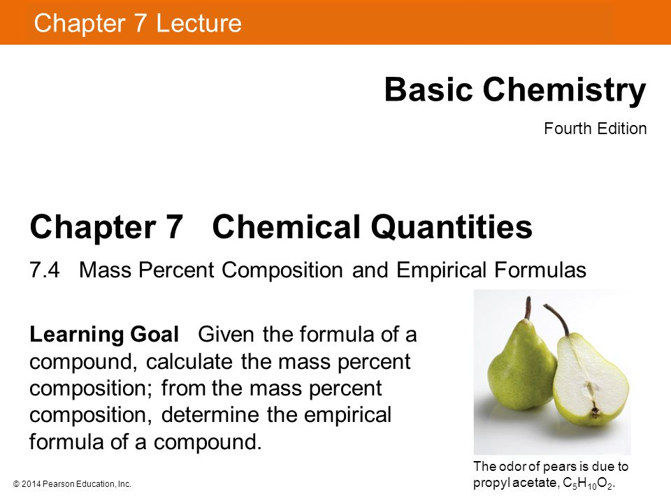 © 2014 Pearson Education, Inc.A.What is the empirical formula for C 4 H 8 .