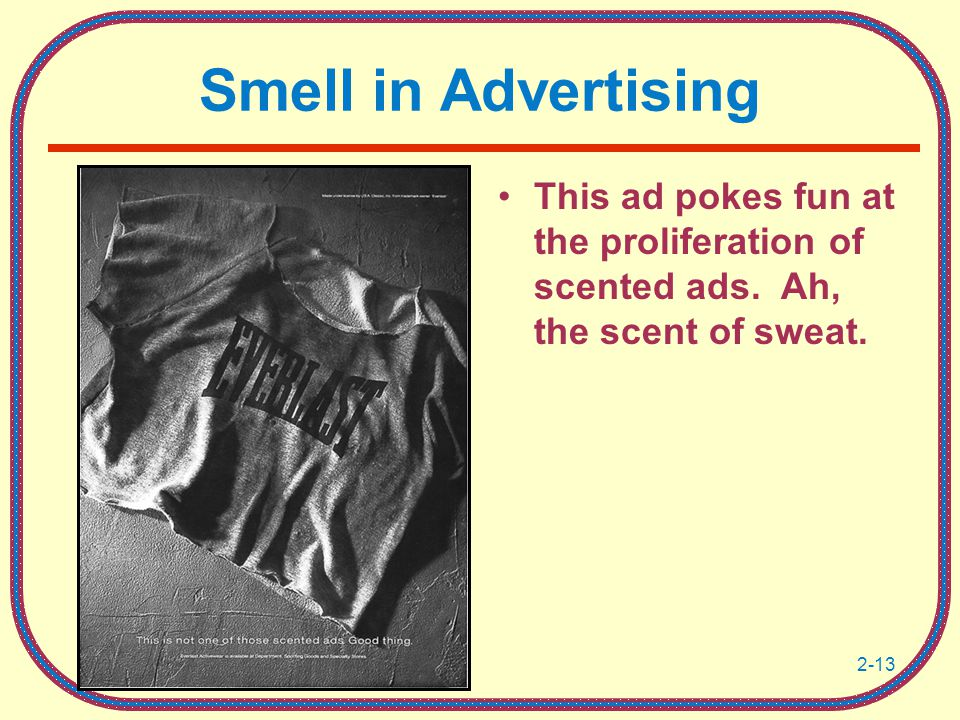 2-13 Smell in Advertising This ad pokes fun at the proliferation of scented ads.