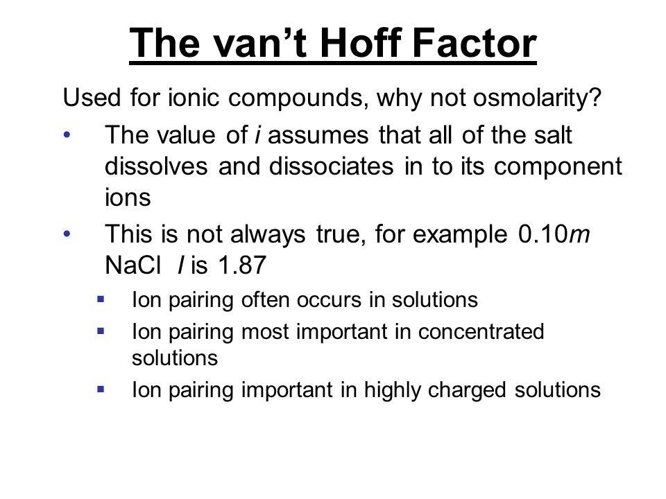 The van't Hoff Factor Used for ionic compounds, why not osmolarity.