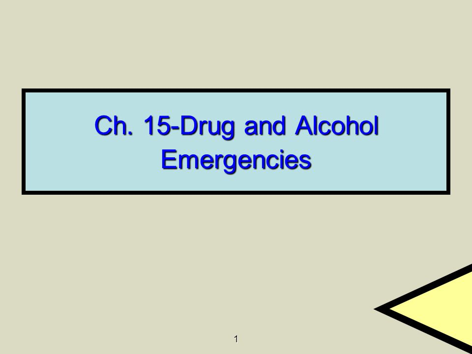 1 Ch. 15-Drug and Alcohol Emergencies