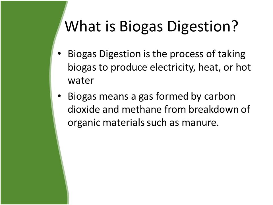 What is a Digester.Digester is a vessel or container where the biogas process takes place.
