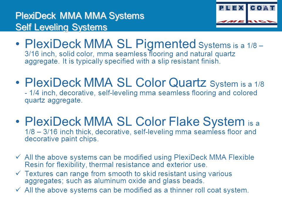 PlexiDeck MMA Products PlexiDeck MMA Primers PlexiDeck MMA Metal Primer ST PlexiDeck MMA Bodycoat PlexiDeck MMA Flexible Bodycoat PlexiDeck MMA Topcoa