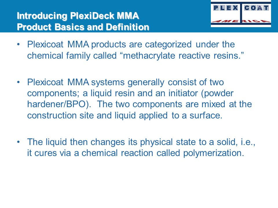 What is MMA Technology? MMA Systems are reactive acrylic coatings for floors, deck coatings and overlays and polymer concrete for repair, sloping and