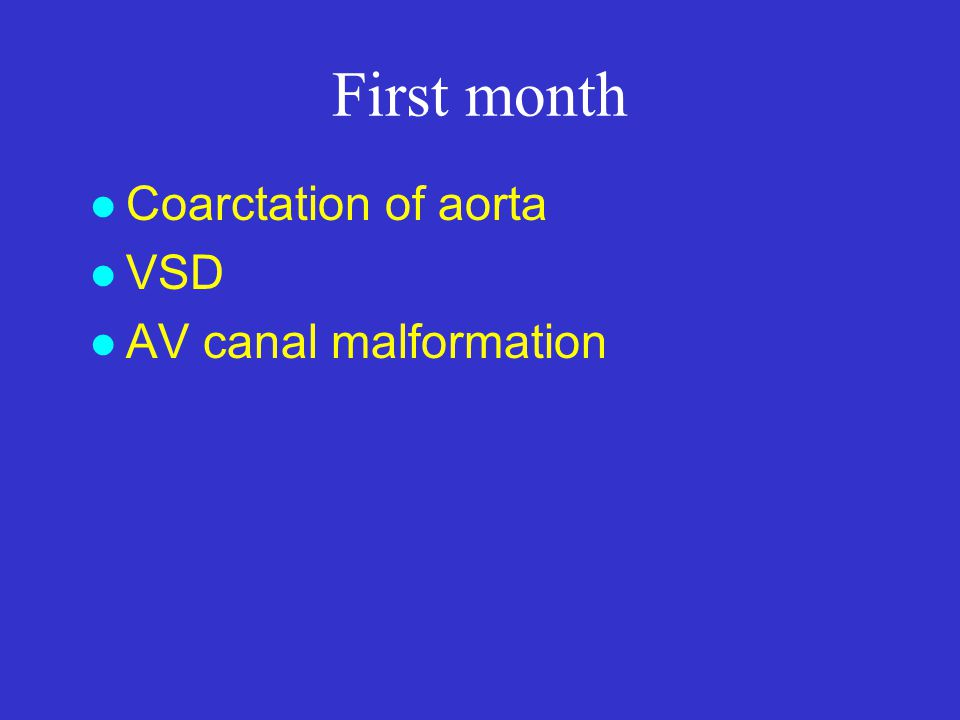 l VSD l AV canal malformation First month
