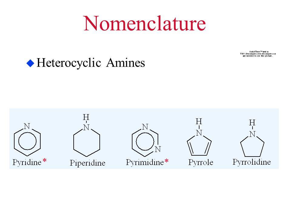 Nomenclature  Heterocyclic Amines * *