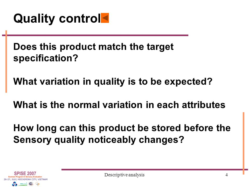 Descriptive analysis4 Quality control Does this product match the target specification.