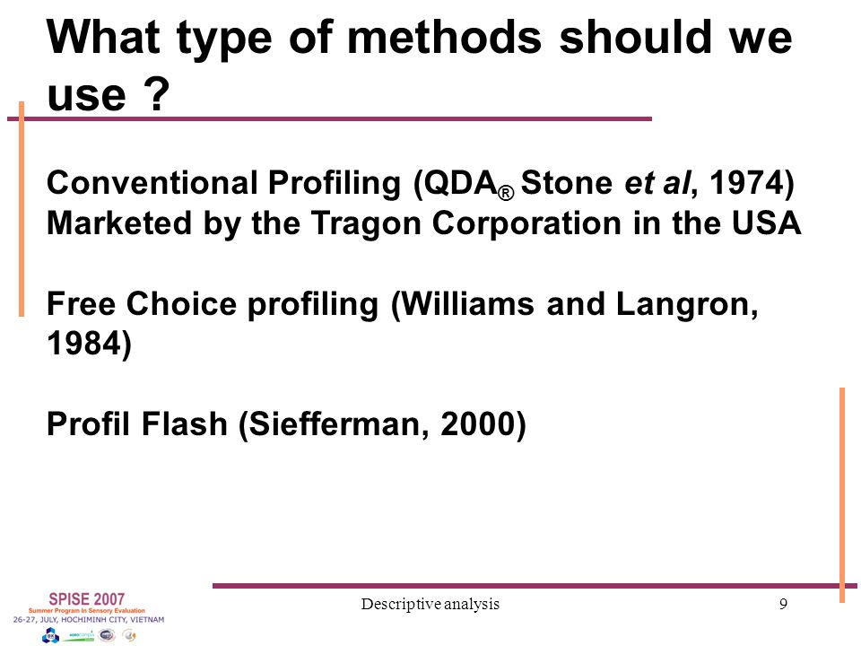 Descriptive analysis9 What type of methods should we use .