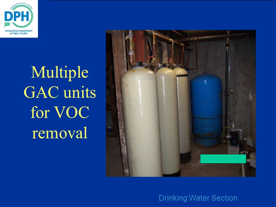 Drinking Water Section Multiple GAC units for VOC removal