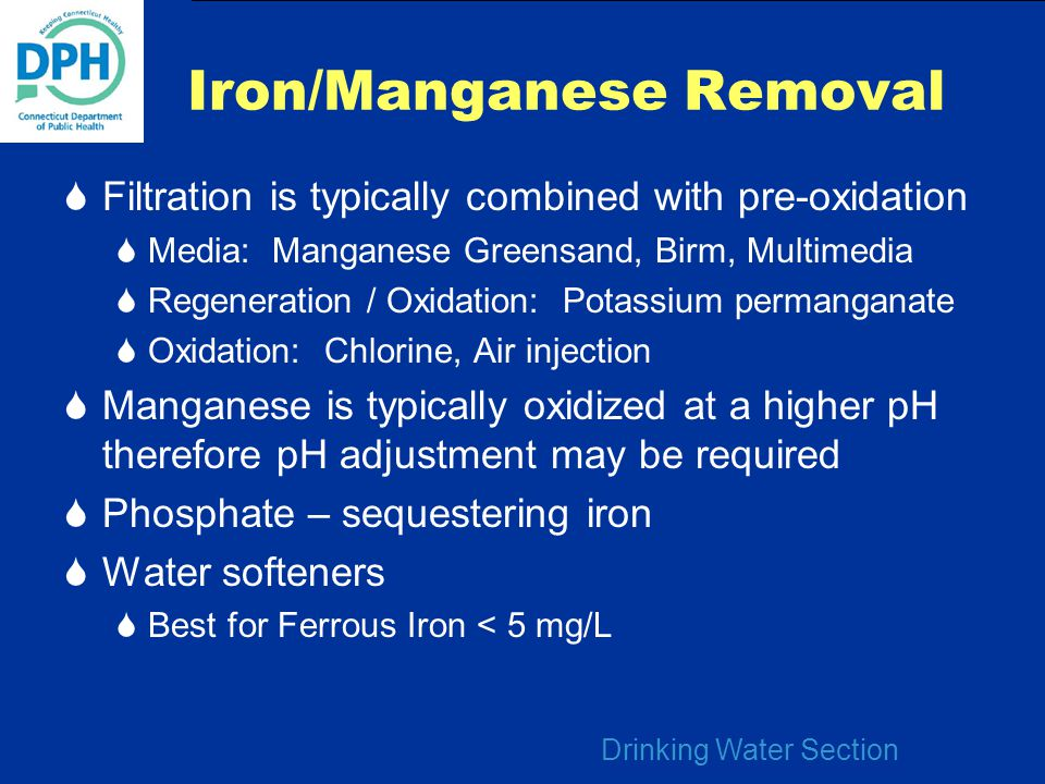 Drinking Water Section Iron/Manganese Removal  Filtration is typically combined with pre-oxidation  Media: Manganese Greensand, Birm, Multimedia  R