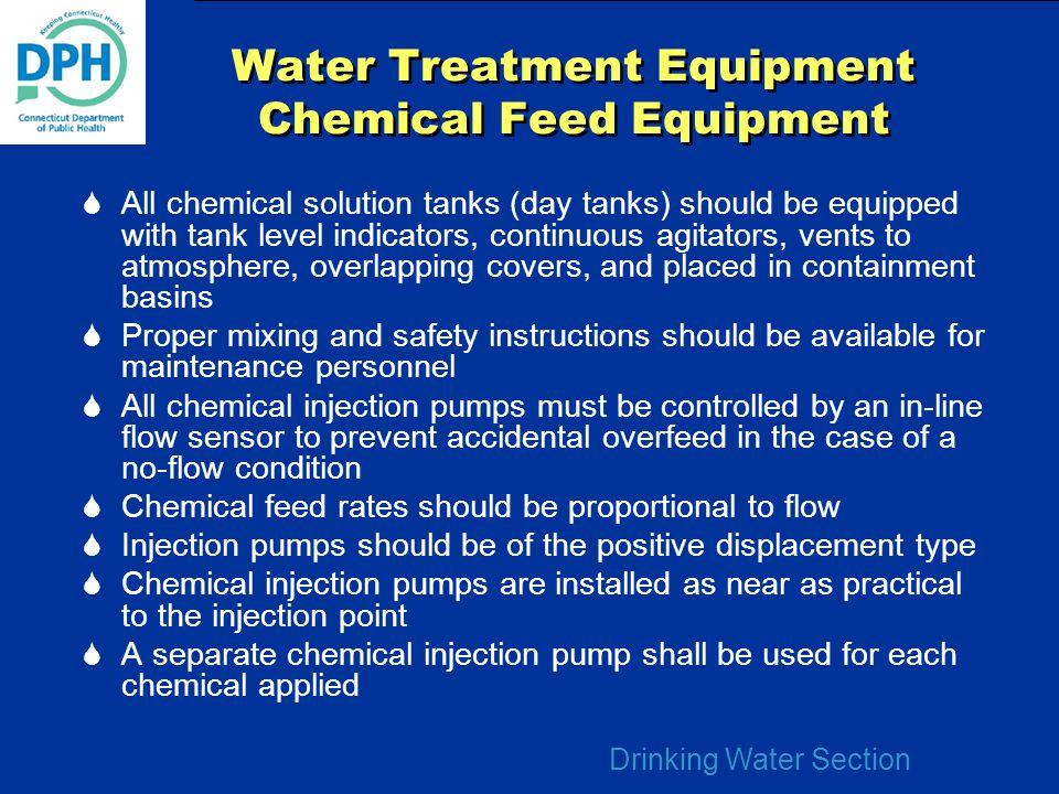 Drinking Water Section Water Treatment Equipment Chemical Feed Equipment  All chemical solution tanks (day tanks) should be equipped with tank level