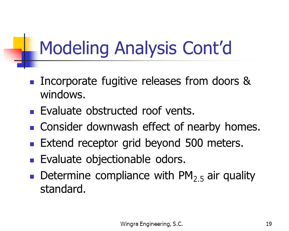 Wingra Engineering, S.C.19 Modeling Analysis Cont'd Incorporate fugitive releases from doors & windows.