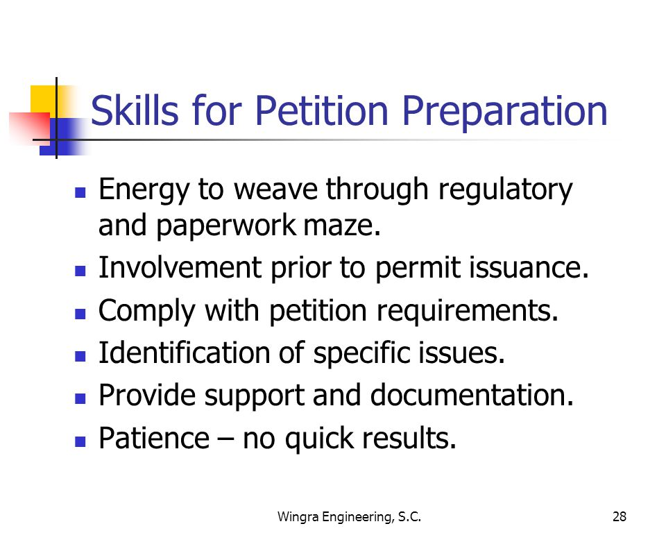 Wingra Engineering, S.C.28 Skills for Petition Preparation Energy to weave through regulatory and paperwork maze.