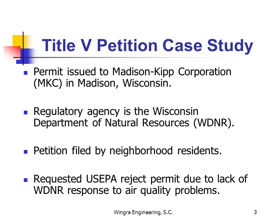 Wingra Engineering, S.C.3 Title V Petition Case Study Permit issued to Madison-Kipp Corporation (MKC) in Madison, Wisconsin.