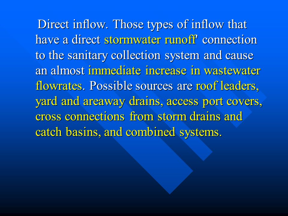 Direct inflow. Those types of inflow that have a direct stormwater runoff' connection to the sanitary collection system and cause an almost immediate