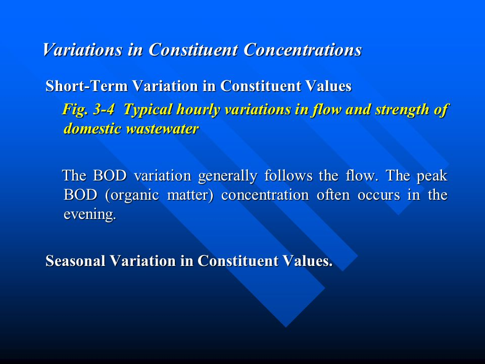 Variations in Constituent Concentrations Short-Term Variation in Constituent Values Fig. 3-4 Typical hourly variations in flow and strength of domesti