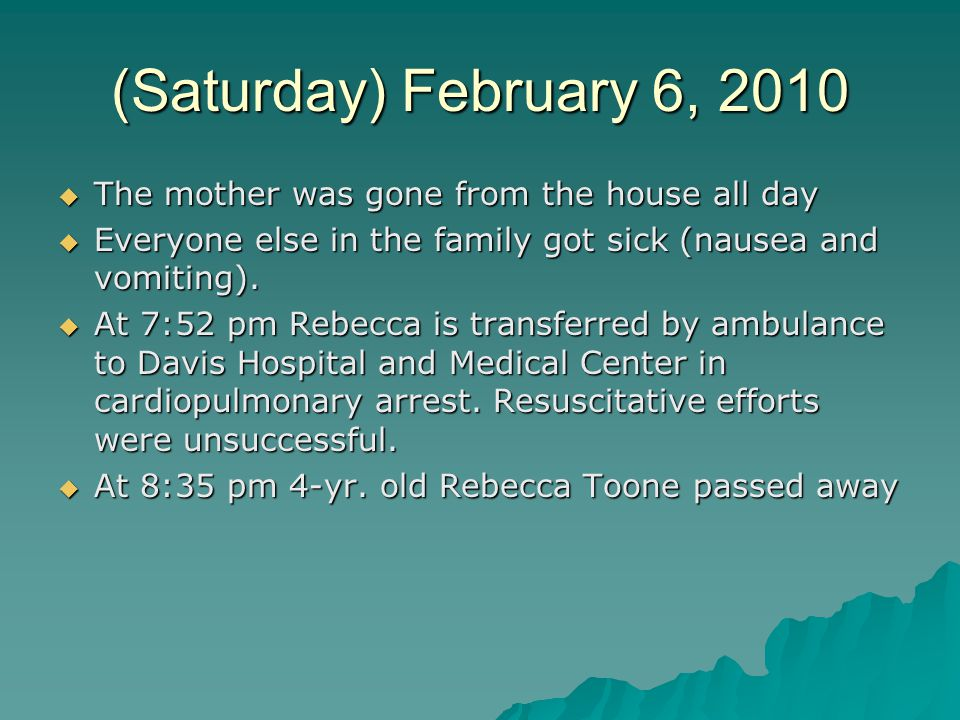 (Saturday) February 6, 2010  The mother was gone from the house all day  Everyone else in the family got sick (nausea and vomiting).